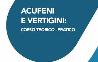 Acufeni e vertigini: corso teorico pratico (11 crediti ECM). Roma, 8 ottobre 2016